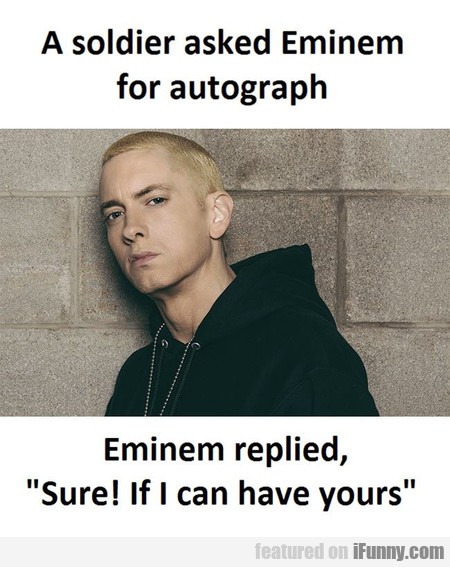 A Soldier Asked Eminem For Autograph