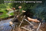 Nobody Is Starving In Engineering Camps