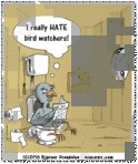 I Really Hate Bird Watcheres!