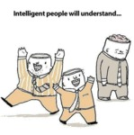 Intelligent People Will Understand...