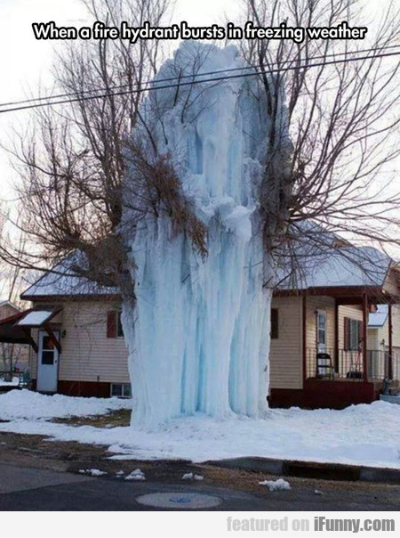 When A Fire Hydrant Bursts In Freezing Weather