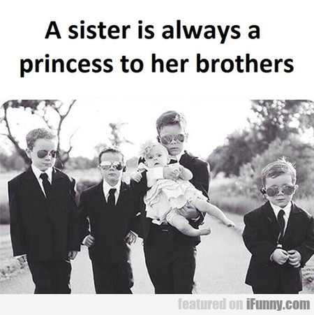 A Sister Is Always A Princess