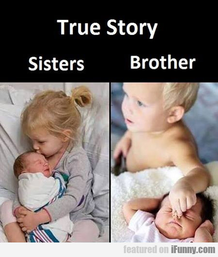 True Story - Sisters Vs Brother
