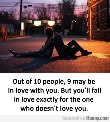 Out Of 10 People, 9 May Be In Love With You