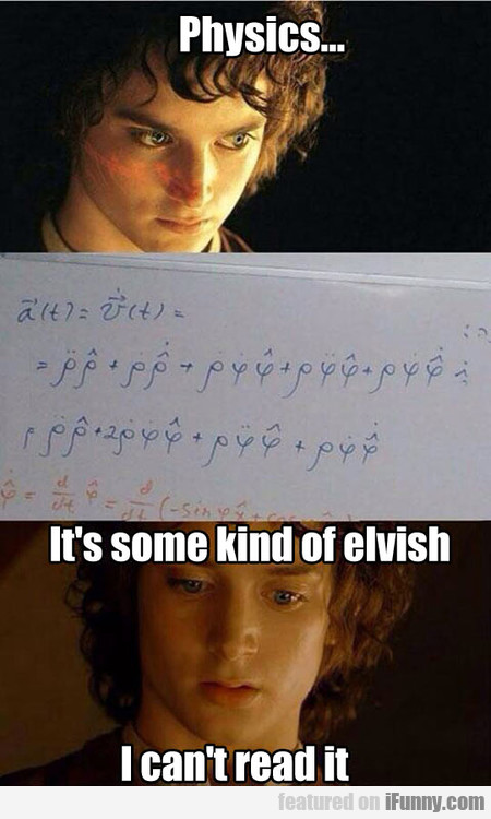 Physics It's Some Kind Of Elvish
