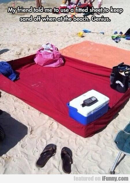 Use A Fitted Sheet To Keep Sand Off Whan At The...