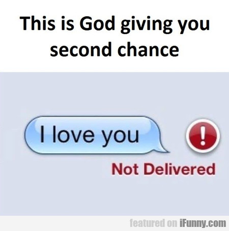 This Is God Giving You A Second Chance
