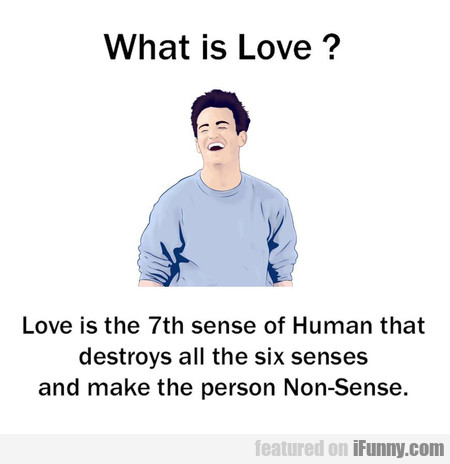 Love Is The 7th Sense Of Human