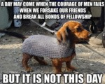 A Day May Come When The Courage Of Men Fails