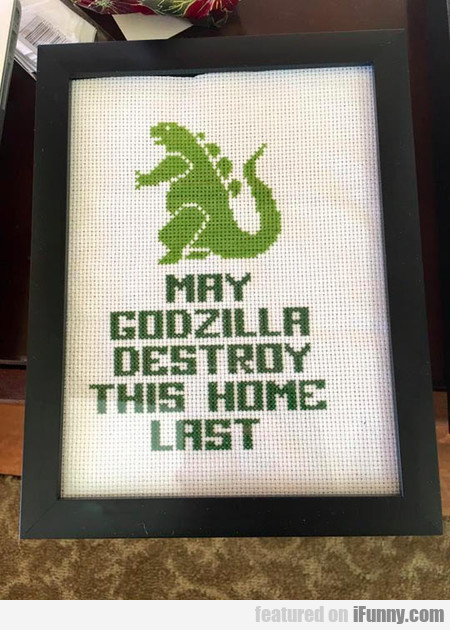 May Godzilla Destroy This Home