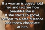 If A Woman Is Upset, Hold Her And Tell Her
