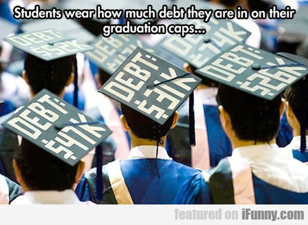 Students Wear How Much Debt They Are In...