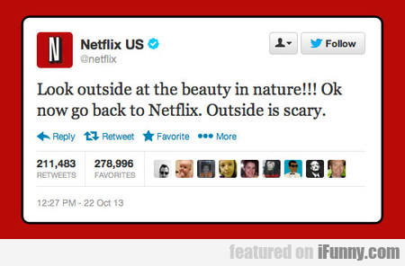 Netflix: Look Outside At The Beauty In Nature!!!