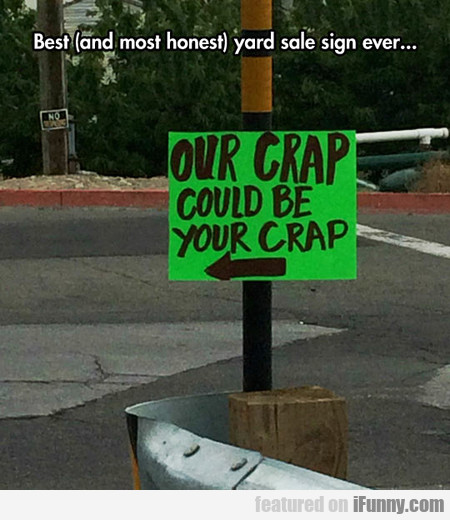 Best And Most Honest Yard Sale Sign Ever