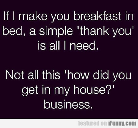 If I Make You Breakfast In Bed