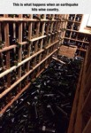 When An Earthquake Hits Wine Cellar
