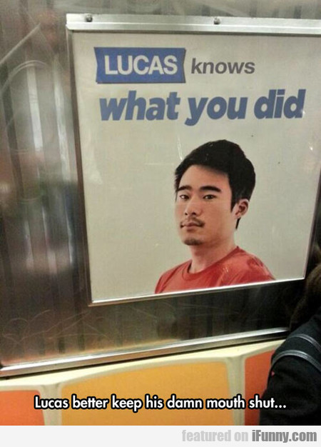 Lucas Knows What You Did