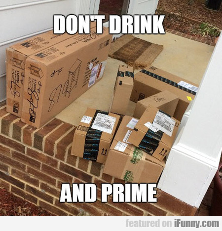 don't drink and prime