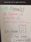 Roommate Sets His Goals Pretty Low...