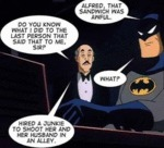 Alfred, That Sandwich Was Awful