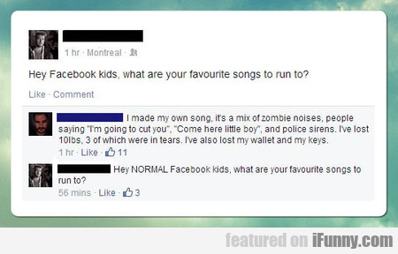 Hey Facebook Kids What Are Your Favourite Songs To