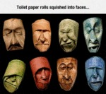Toilet Paper Rolls Squished Into Faces...