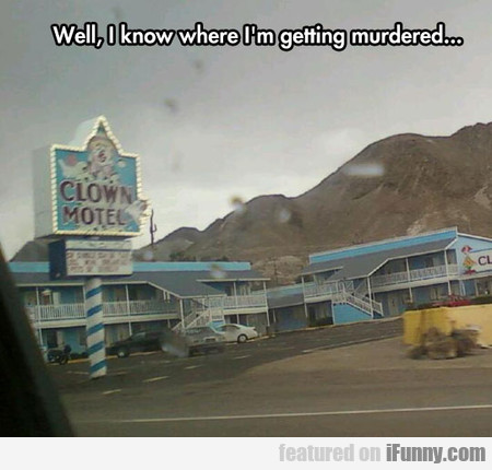 Well, I Know Where I'm Getting Murdered