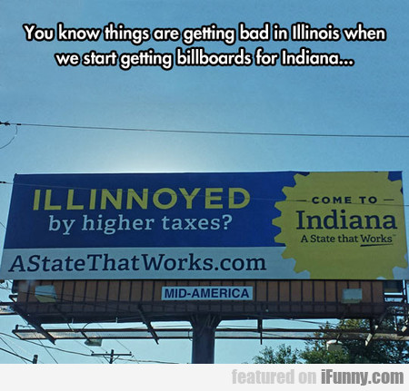 You Know Things Are Getting Bad In Illinois