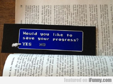 Would You Like To Save Your Progress? You Sure?