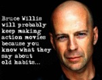 Bruce Willis Will Probably Keep Making Movies