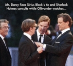 Mr. Darcy Fixes Sirius Black's Tie And Sherlock...