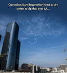 Comedian Kurt Braunohler Hired A Sky Writer...