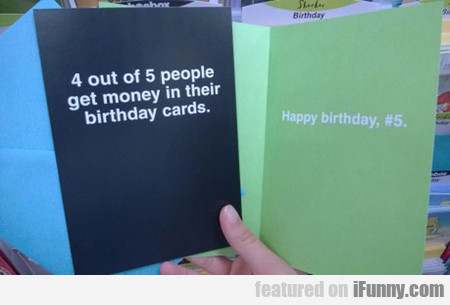 4 of 5 people get mony in their birthday cards