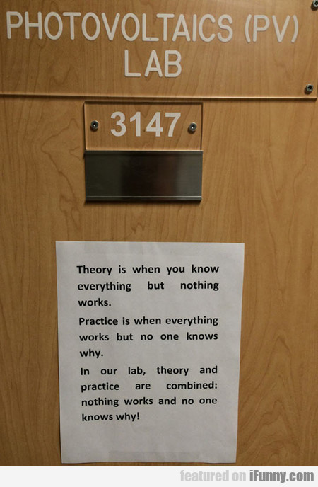 Theory Is When You Know Everything...