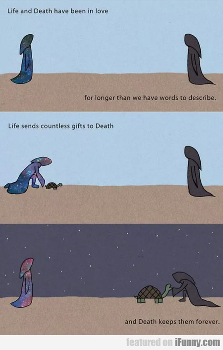 Life And Death Have Been In Love