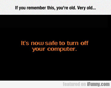 If You Remember This, You're Old. Very Old...