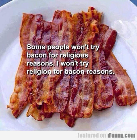Some People Won't Try Bacon For Religious Reasons