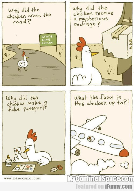 Why Did The Chicken Cross It?