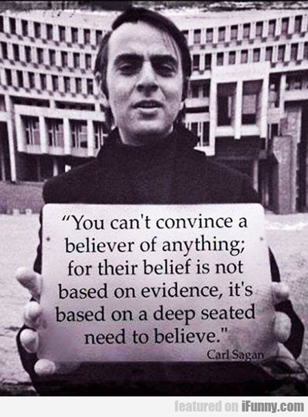 You Can't Convince A Believer Of Anything