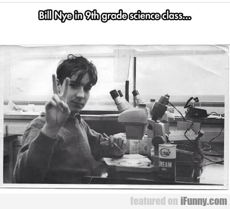 Bill Nye In 9th Grade Science Class