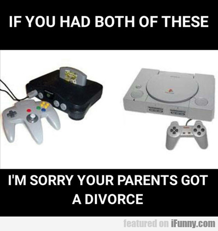 If You Had Both Of These
