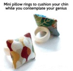 Mini Pillow Rings To Cushion Your Chin
