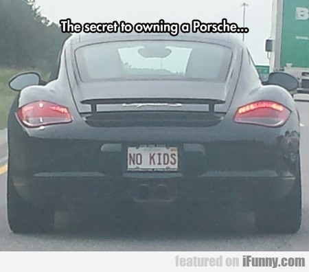 The Secret To Owning A Porsche
