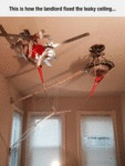 This Is How The Landlord Fixed The Leaky Ceiling..