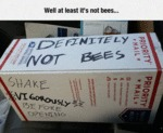 At Least It's Not Bees...