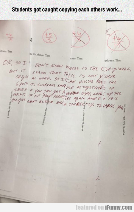 Students Got Caught Copying Each Others Work...