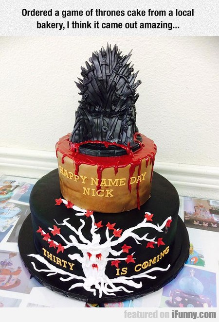 Ordered A Game Of Thrones Cake From A Local Bakery