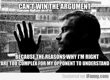 Can't Win The Argument