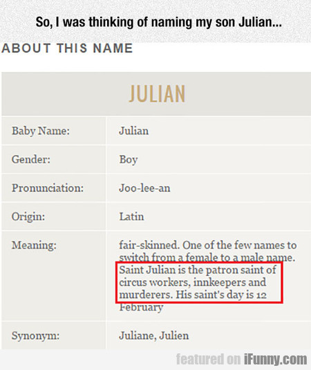 I Was Thinking Of Naming My Son Julian...