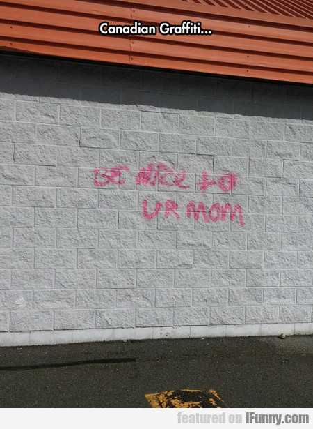 Canadian Vandalism Is Getting Out Of Hand